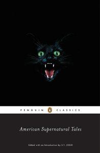 American Supernatural Tales, ed. S. T. Joshi, Penguin Books (2007)