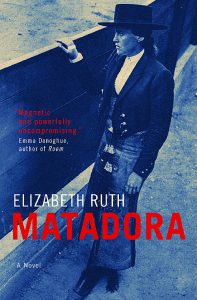 Elizabeth Ruth's latest novel Matadora.