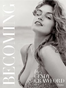 Becoming Cindy Crawford with Katherine O'Leary Rizzoli New York Hardcover/253 pages 4 out of 5
